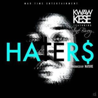 KwawKese Hatersft.Stonebwoy - Music: Kwaw Kese - Haters ft. Stonebwoy