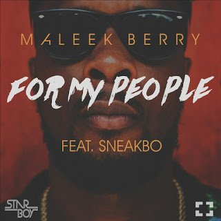 Maleek Berry ft. Sneakbo - For My People
