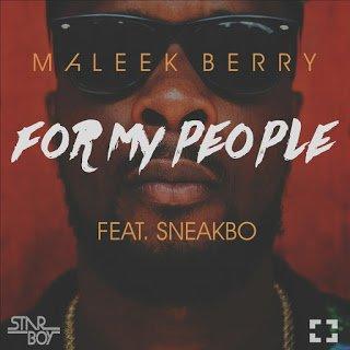 MaleekBerryft.Sneakbo ForMyPeople - Maleek Berry ft. Sneakbo - For My People | Music Mp3