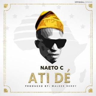 Naeto C - Ati De (Prod. Maleek Berry)
