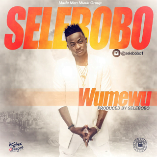 NewCut: Selebobo - Wumewu download latest music