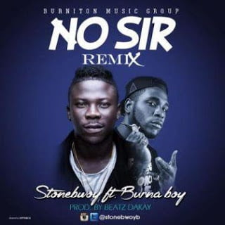 Stonebwoy ft. Burna Boy - No Sir (Remix)  download latest ghana music