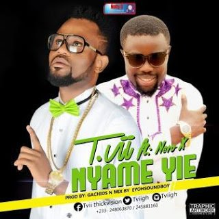 T.Vii ft. Nero X - Nyame Yie  latest music download