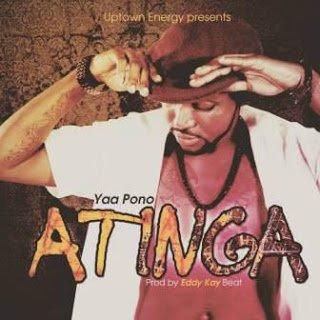 Yaa Pono - Atinga | *Music*Mp3