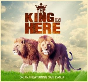 D'Banj ft. Sani Danja - The King Is Here