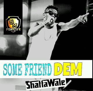 Shatta Wale - Some Friends