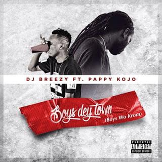 Djbreezy GH ft. Pappy kojo Boys Dey Town