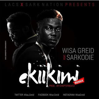 Ekikimift.Sarkodie28Remix29 WisaGreid - Ekikimi ft. Sarkodie (Remix) - Wisa Greid (Prod By Chapter Beatz)
