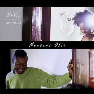 MzVee ft. Pappy Kojo - Mensuro Obia