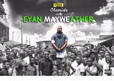 Olamide EyanMayweather 3 - Olamide - Eyan Mayweather (Prod Pheelz)
