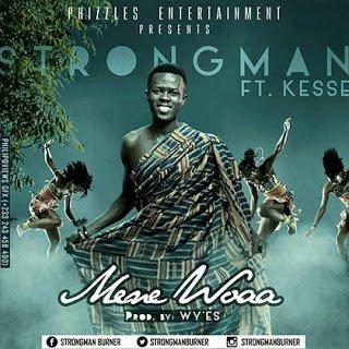 Strongman ft. Kesse Me Ne Woaa