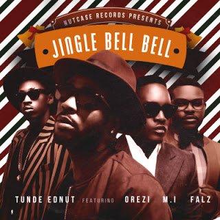 Tunde Ednut - Jingle Bell Bell ft. MI, Orezi, Falz