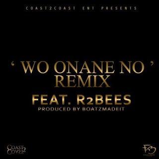 WoOnaneNo28Remix29 KwamzFlava R2Bees - Wo Onane No ft. R2Bees (Remix)  - Kwamz Flava  (Prod by BoatzMadeIt)