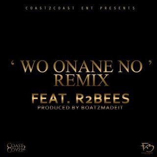 Wo Onane No (Remix)  - Kwamz Flava ft. R2Bees