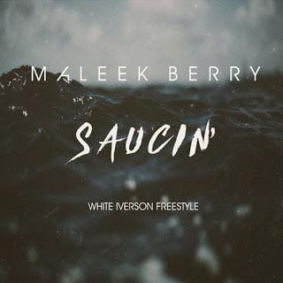 Maleek Berry - Saucin (White Iverson Freestyle)