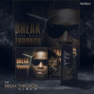 Bisa Kdei reveals tracklist + album art for ' Breakthrough' album 2015