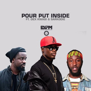 E.L PourPutInsideft.DexKwasi26Sarkodie - E.L - Pour Put Inside ft. Dex Kwasi & Sarkodie