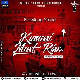 FlowKingStone KumasiMustRise - FlowKing Stone - Kumasi Must Rise (Mixed By Denswag)