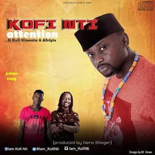 KofiNtift.Kinaata26WutahAfriyie - Kofi Nti ft. Kinaata & Wutah Afriyie