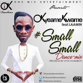 ReMix: Small Small - Okyeame Kwame ft. Laamin