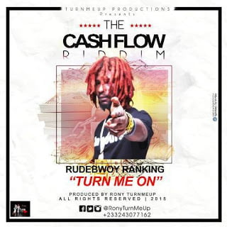 Rudebwoy Ranking - Turn Me On (Cash Flow Riddim)