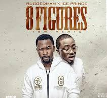 Ruggedmanft.IcePrince - Ruggedman ft. Ice Prince - 8Figures (TSW Remix) (Prod.by Don L3)