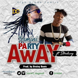 Samini ft. Stonebwoy - Party Away