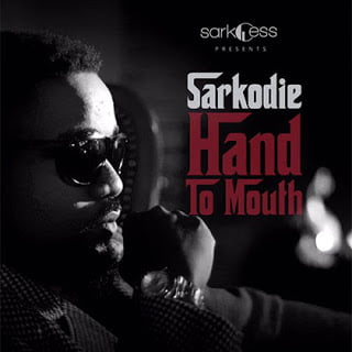 Sarkodie HandToMouth - Sarkodie - Hand To Mouth (Prod by Fortune Dane)