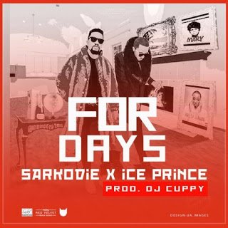 SarkodiexIcePrince ForDays28Clean29 - Sarkodie x Ice Prince - For Days (Clean)