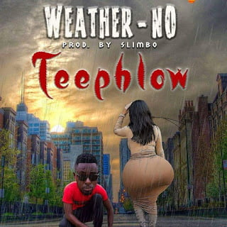 TeePhlow Weatherno28Prod.BySlimbo29 - TeePhlow - Weather no (Prod. By Slimbo)