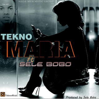 Music: Tekno Maria ft. Selebobo