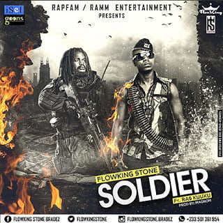 FlowKing Stone ft. Ras Kuuku - Soldier latest ghana music