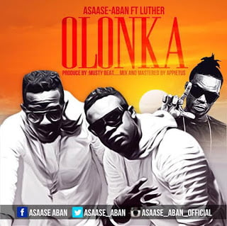 Asaase Aban - Olonka ft. Luther