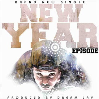 Episode NewYear - Episode - New Year | Latest Ghana Music