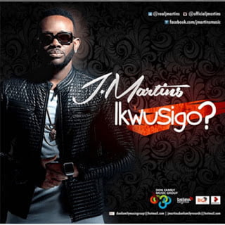 J.Martins Ikwusigo - J.Martins - Ikwusigo | Bliss Gh Xclusives