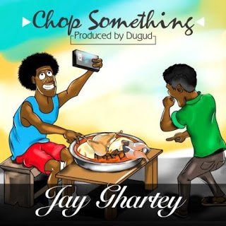 Jay Ghartey - Chop Something (Prod. by Dugud)