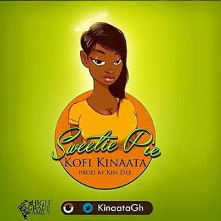 KofiKinaata SweetiePie - Kofi Kinaata - Sweetie Pie (Prod. By Kin Dee)