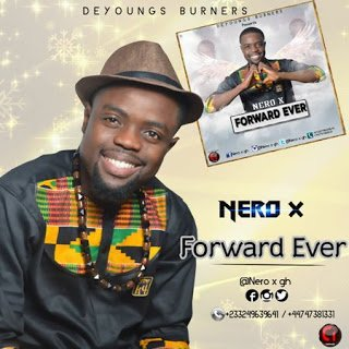 Nero X - Forward Ever (Prod. By SilBeatz WillisBeatz)