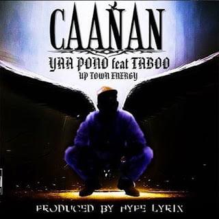 YaaPonoft.Taboo - Yaa Pono ft. Taboo - CaaNan (Prod By Hypelyrix)