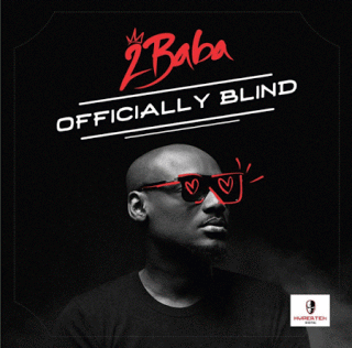 2Baba OfficiallyBlind28Prod.bySpellz29 - 2Baba (2face) - Officially Blind (Prod. by Spellz)