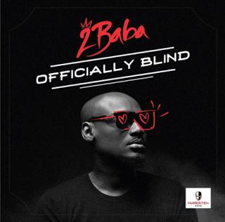 2Baba OfficiallyBlind28Prod.bySpellz29 - 2Baba (2face) - Officially Blind (Prod. by Spellz)
