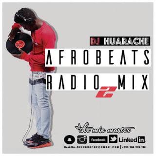 Afrobeats Radio Mix 2 - DJ Huarache