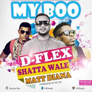 D FlexFtShattaWalexMattaDiana MyBoo28Prod.ByPeeGh29 - D-Flex ft. Shatta Wale x Matta Diana - My Boo (Prod. By Pee Gh)