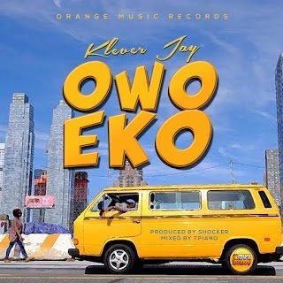 KleverJay OwoEko28LagosMoney29notjustok.comnaijasongs - Klever Jay - Owo Eko (Lagos Money) | Naija Songs