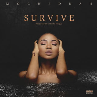 MoCheddah - Survive (Prod by Cobhams Asuquo) | Naija Songs downloads