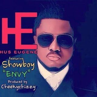 Hus Eugene - Envy ft. Showboy (Prod. by Cheekchizzy)