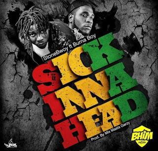 Stonebwoy ft. Burna Boy - Sick Inna Head (Prod. by Mix Masta Garzy)