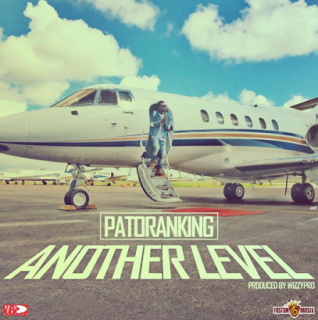 Patoranking Another mp3 - Music: Patoranking - Another Level (Prod. by WizzyPro)