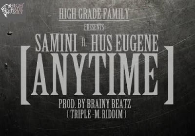 Samini - Anytime ft. Hus Eugene (Prod. by Brainy Beatz)