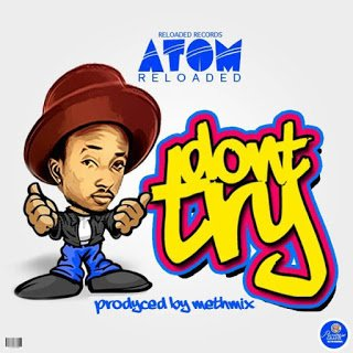 Atom DontTry28Prod.byMethMix29 - Atom - Dont Try (Prod.by MethMix)